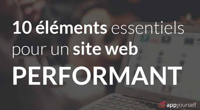 10 points clés pour un site web performant