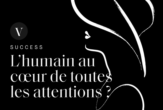 L'HUMAIN AU COEUR DE TOUTES LES ATTENTIONS !